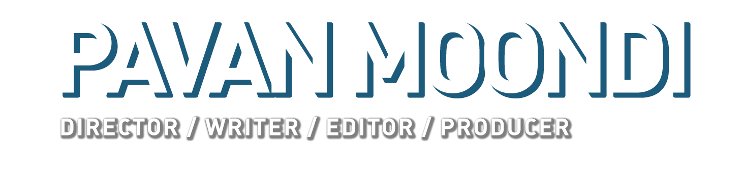 pavanmoondi.com – the website of writer/director Pavan Moondi